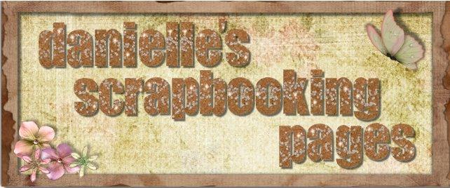 Danielle's Scrapbooking Pages