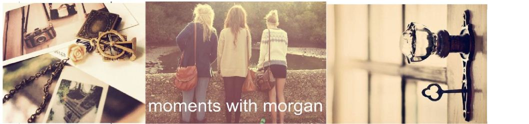 Moments with Morgan