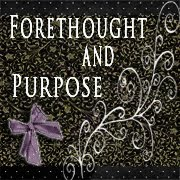 Forethought and Purpose