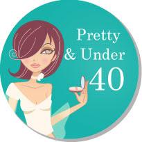 Pretty & under 40