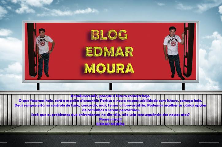 """""""Edmar Moura"""""""