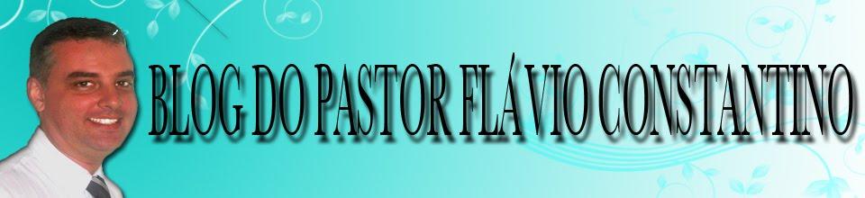 Blog do Pastor Flavio Constantino