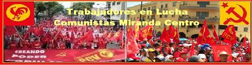 Trabajadores En Lucha_Comunistas MirandaCentro