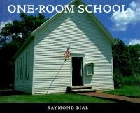 Book jacket of One Room School by Raymond Bial