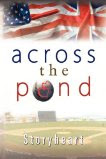 """""""Across the Pond"""" by Storyheart"""