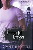 """Immortal Danger"" by Cynthia Eden"