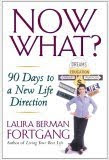 Now What?: 90 Days to a New Life Direction
