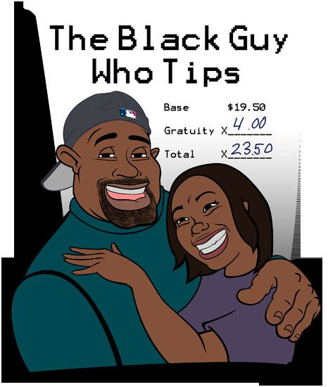 The Black Guy Who Tips