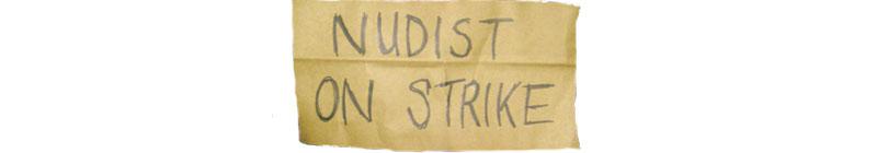 Nudist on Strike