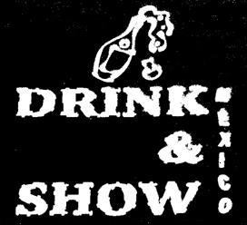 DRINK & SHOW