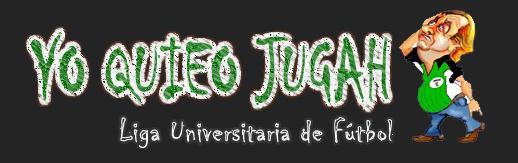 Yo Quieo Jugah - El equipo sensación de la Liga Universitaria de Fútbol