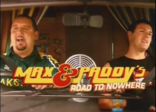 Max & Paddy's Road To Nowhere