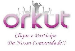 Participe da Comunidade no Orkut