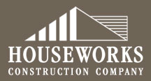 Houseworks Construction Company