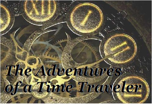 The Adventures of a Time Traveler