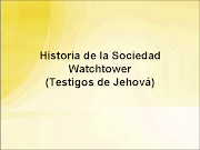 Conozca la historia de la Sociedad Watchtower