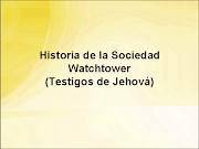 Conozca la historia de la Sociedad Watchtower