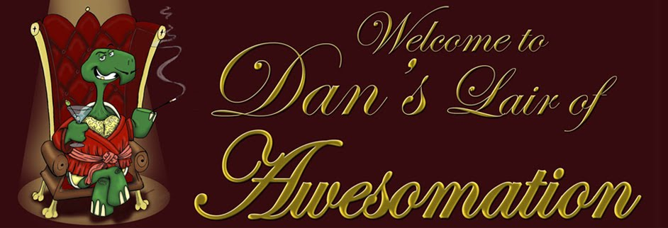Dan's Lair of AWESOMATION
