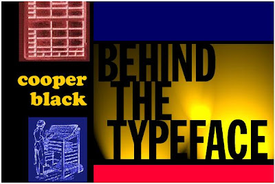 Behind the Typeface: Cooper Black — By Cheshire Dave Beckerman