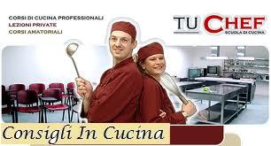 Consigli in cucina scuola di cucina tu chef roma - Scuola di cucina roma ...