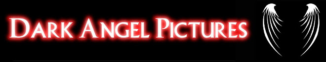 The Only Place For The Latest News From Dark Angel Pictures!