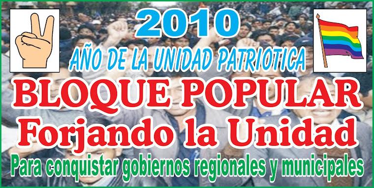 BLOQUE POPULAR ... ¡ forjando la Unidad !