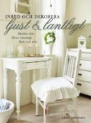 Boken *Inred och dekorera ljust och lantligt* av Anna Örnberg!!..