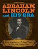 Abraham Lincoln and His Era  Using the American Memory Project to Teach with Primary Sources