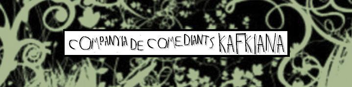 Companyia de Comediants Kafkiana