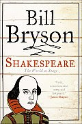Shakespeare - The world as a stage By Bill Bryson