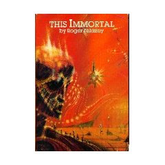 This Immortal - by Roger Zelazny