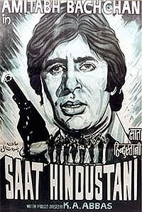 Saat Hindustani (1969) - An early movie (debut movie) starring Amitabh Bachchan as a freedom fighter