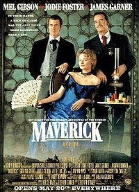 Maverick (released in 1994), starring Mel Gibson, Jodie Foster, and James Garner