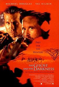 The Ghost and the Darkness (released in 1996) - starring Michael Douglas and Val Kilmer