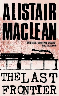 The Last Frontier (by Alistair MacLean) - Published in 1959 - Set with the backdrop of the Hungarian revolution and the struggle against Communism