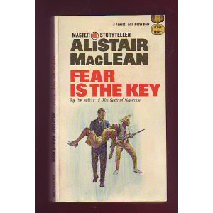 Fear is the key (published in 1961) - by Alistair Maclean - a gripping tale of a man driven by revenge