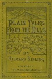 Plain tales from the hills (published in 1888) - Written by Rudyard Kipling