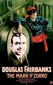 The Mark of Zorro (released in 1920) - A silent era film starring Douglas Fairbanks and Noah Beery