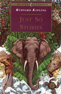 Just So Stories (published in 1902) - A collection of children's stories by Rudyard Kipling
