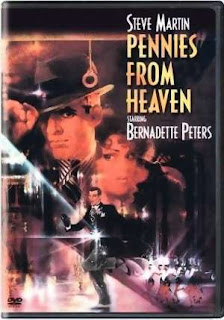 Pennies from Heaven (released in 1981) - A musical film starring Steve Martin