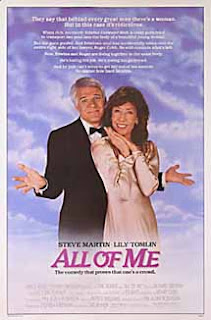 All of Me (released in 1984) - a fantasy comedy starring Steve Martin and Lily Tomlin