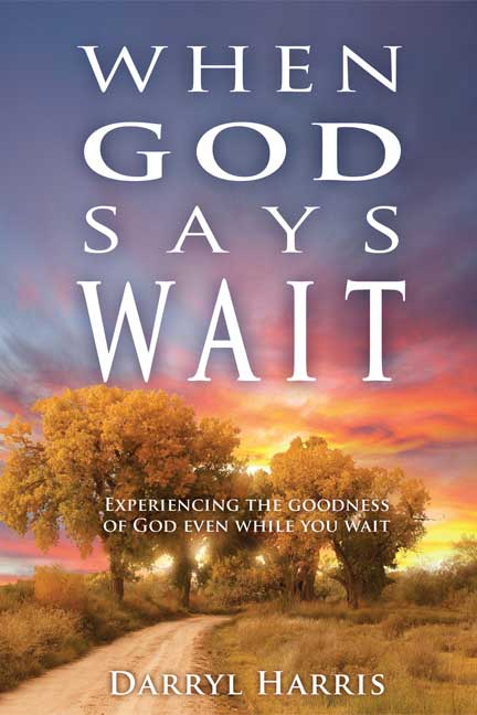 WHEN GOD SAYS WAIT by Pastor Darryl Harris
