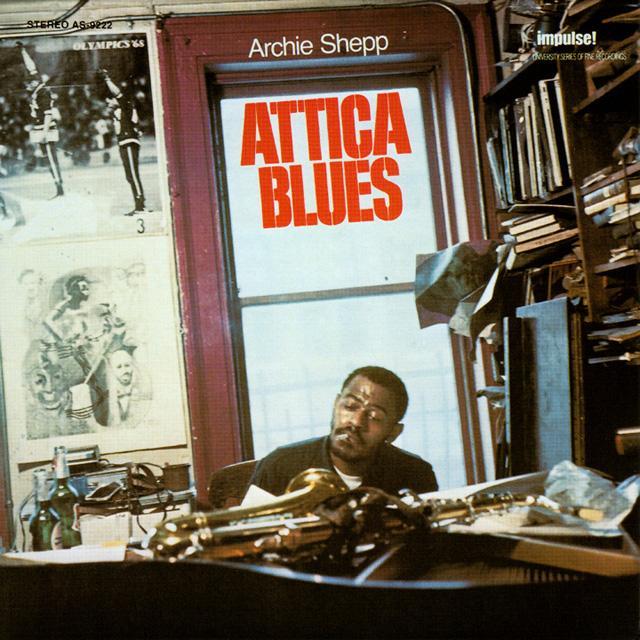 Les chef d'oeuvres, les VRAIS. - Page 2 Attica_Blues_Archie_Shepp