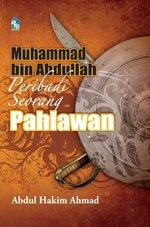 [Muhammad+bin+Abdullah+-+Peribadi+Seorang+Pahlawan.jpg]