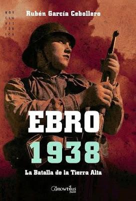 Ebro 1938 La Batalla de la Tierra Alta