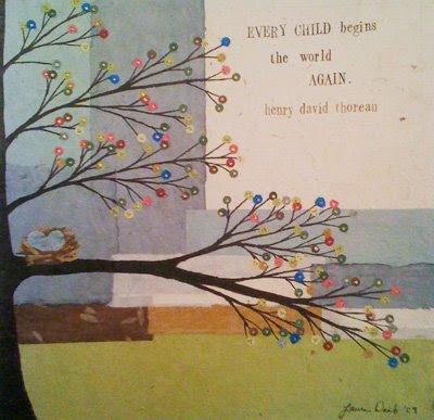 Every child begins the world again' by Laura Daub ( http://envirochic