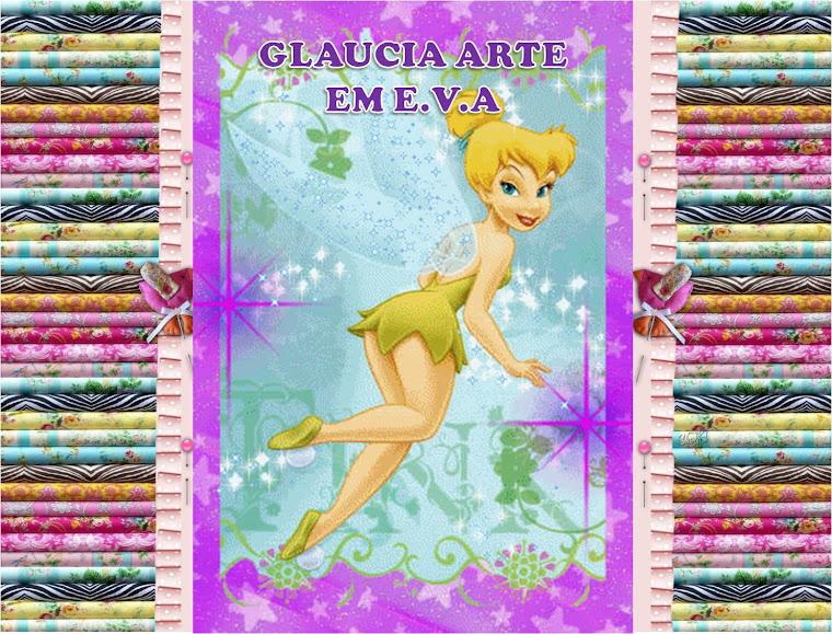GLAUCIA ARTE EM E.V.A