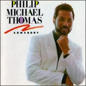 Philip Michael Thomas - 1988 - Somebody