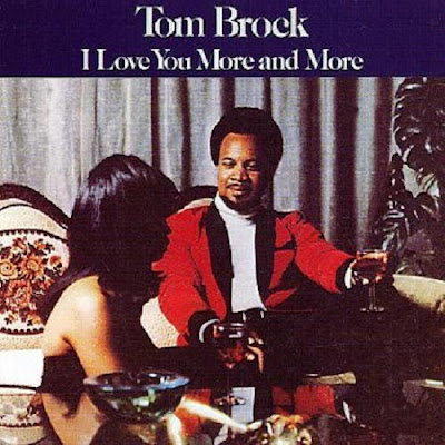 Tom Brock - 1974 - I Love You More & More
