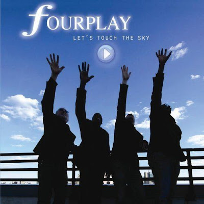 Fourplay - Let's Touch The Sky / 2010